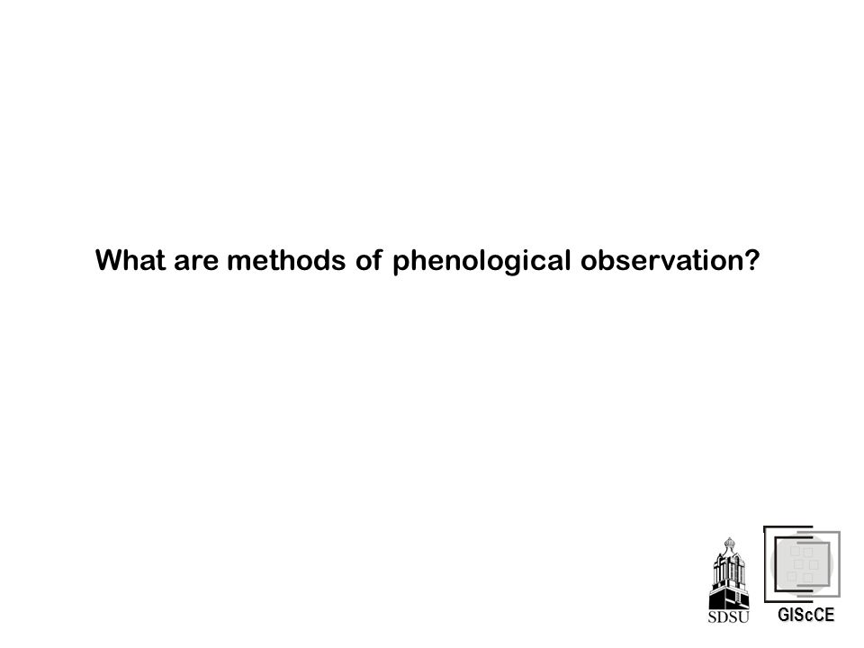 GIScCE What are methods of phenological observation