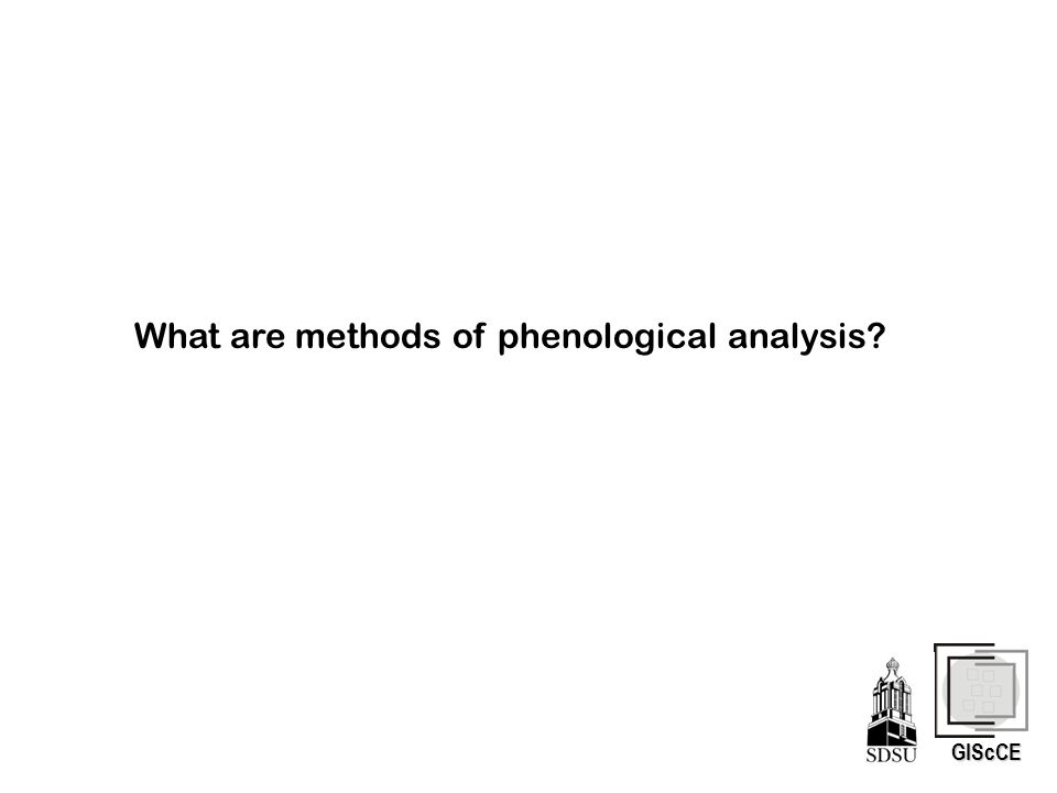 GIScCE What are methods of phenological analysis