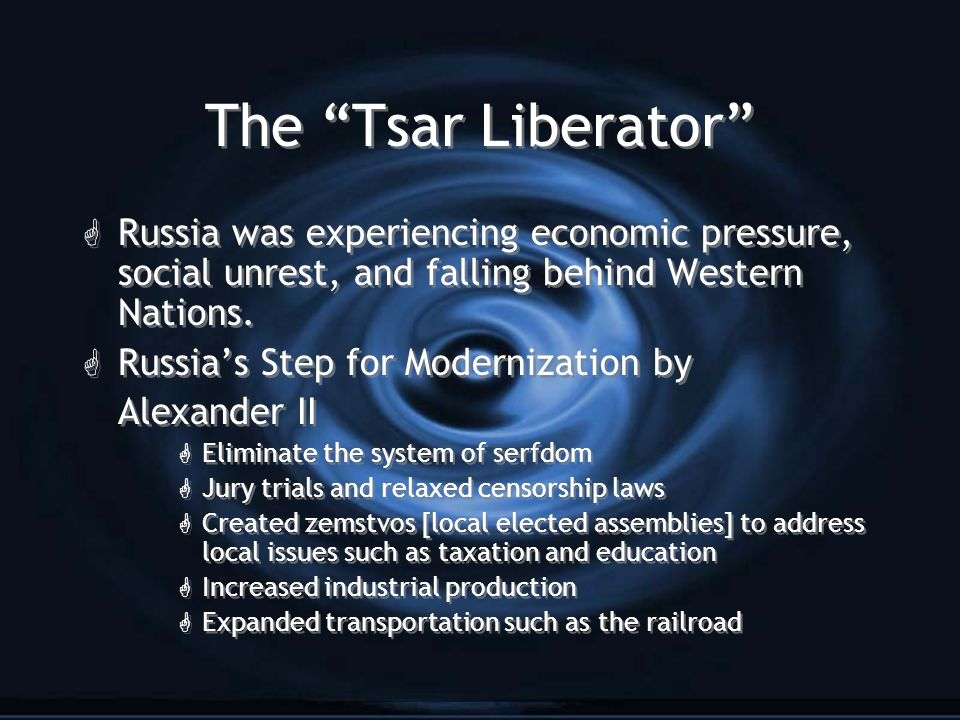 "The ""Tsar Liberator"" G Russia was experiencing economic pressure, social unrest, and falling behind Western Nations. G Russia's Step for Modernization"