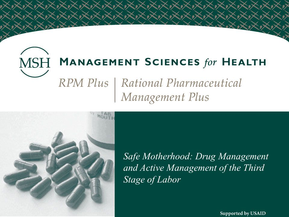 Safe Motherhood: Drug Management and Active Management of the Third Stage of Labor