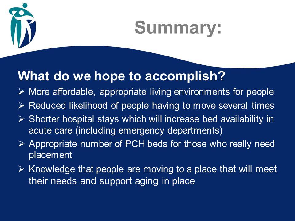 Summary: What do we hope to accomplish.