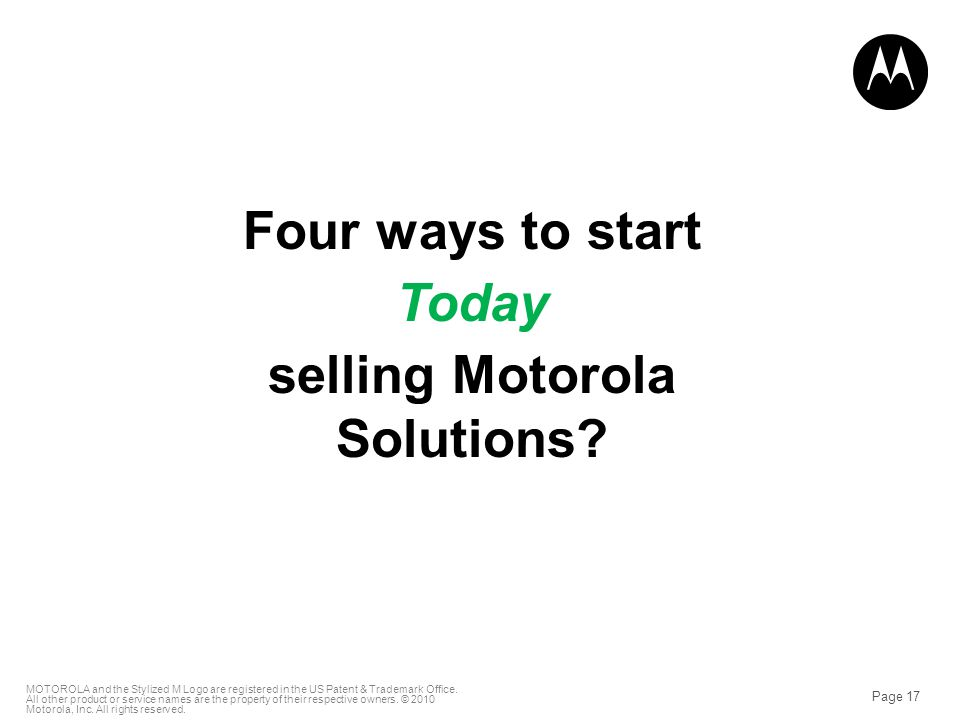 Page 17 MOTOROLA and the Stylized M Logo are registered in the US Patent & Trademark Office.
