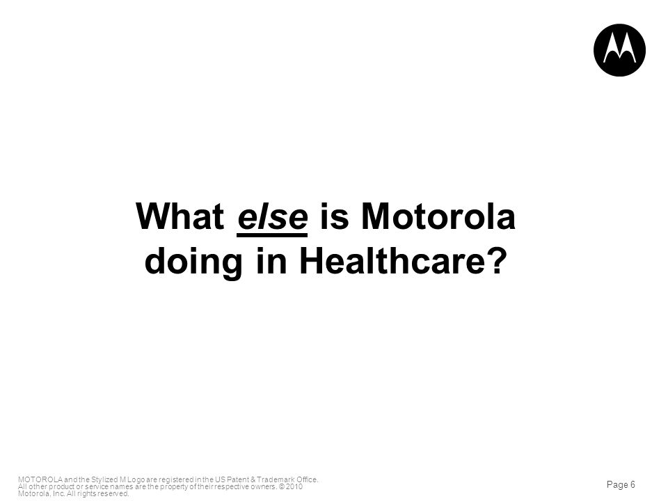 Page 6 MOTOROLA and the Stylized M Logo are registered in the US Patent & Trademark Office.