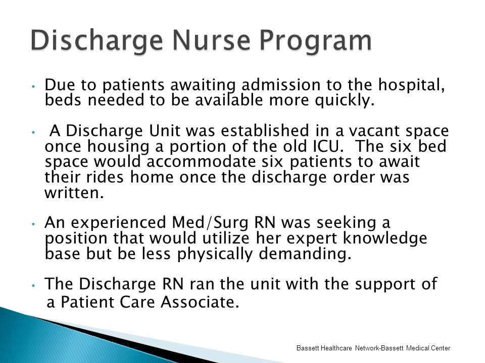 Due to patients awaiting admission to the hospital, beds needed to be available more quickly.