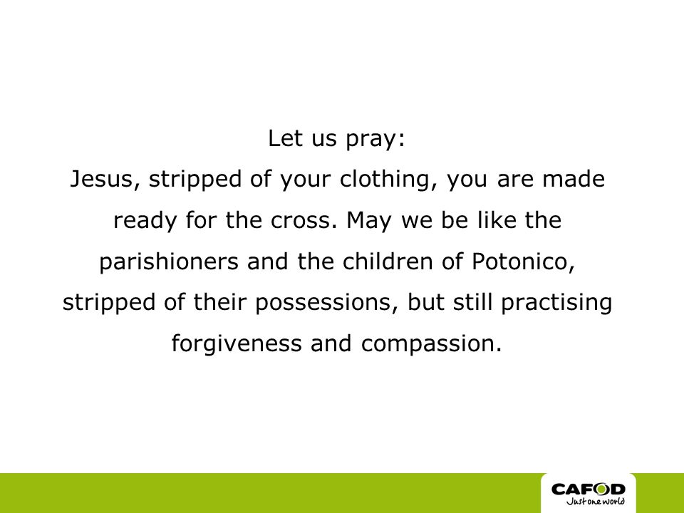 Let us pray: Jesus, stripped of your clothing, you are made ready for the cross.