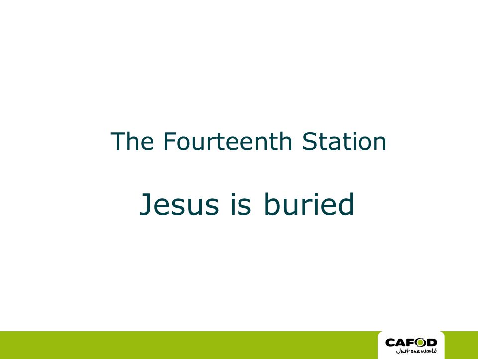 The Fourteenth Station Jesus is buried