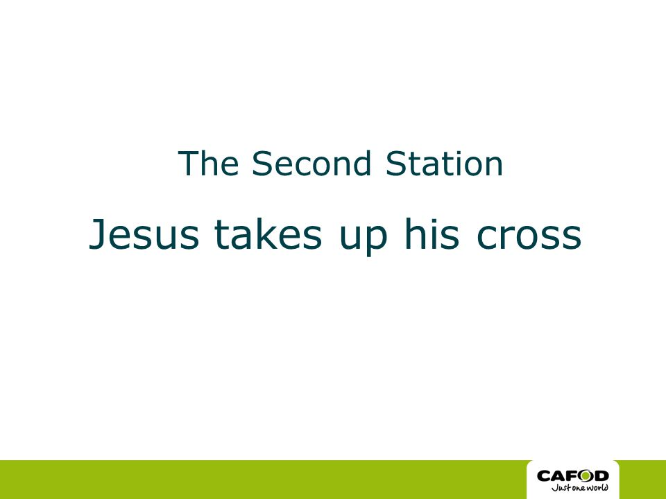 The Second Station Jesus takes up his cross