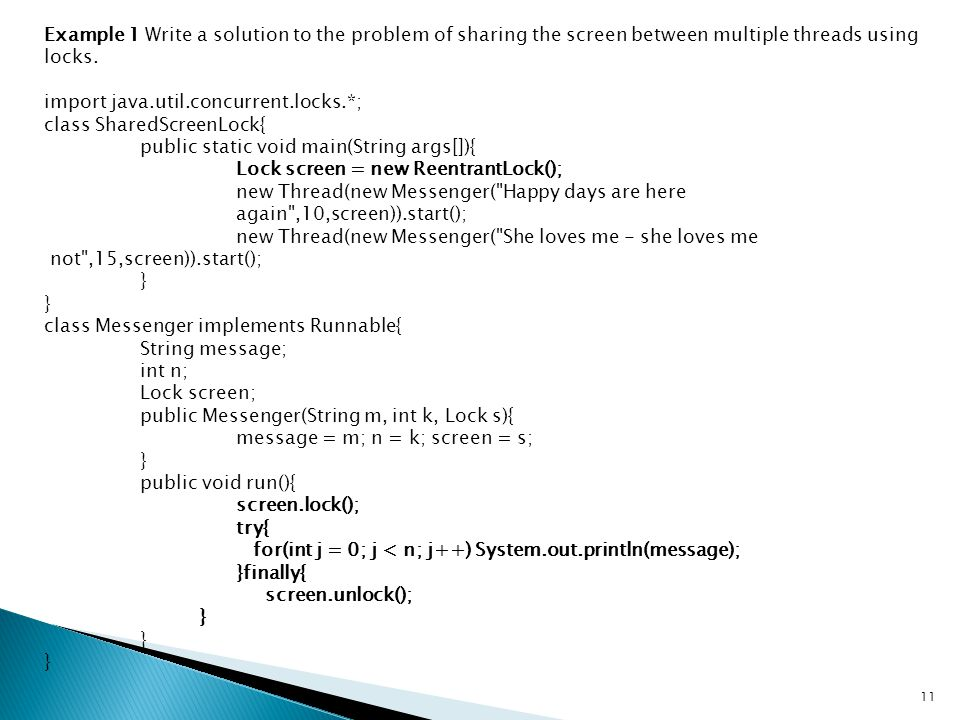 Example 1 Write a solution to the problem of sharing the screen between multiple threads using locks.
