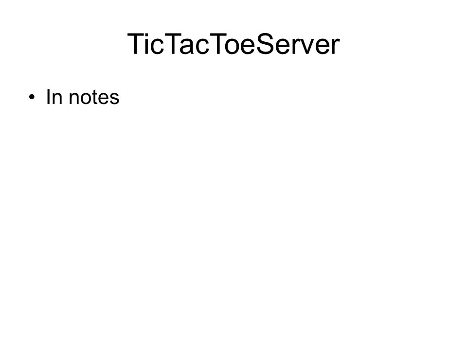 TicTacToeServer In notes