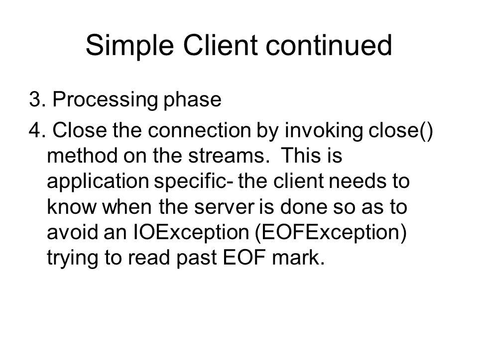 Server structure in datagram communication DatagramSocket socket;//use this datatype … try{ socket= new DatagramSocket(5000);// specify port# …}catch(SocketException se){…} Wait for packets: Byte data[]=new byte[100]; while(true){//forever loop try{ Datagram receivepacket=new DatagramPacket(data,data.length); socket.recieve(receivepacket); … }catch(IOException e){}