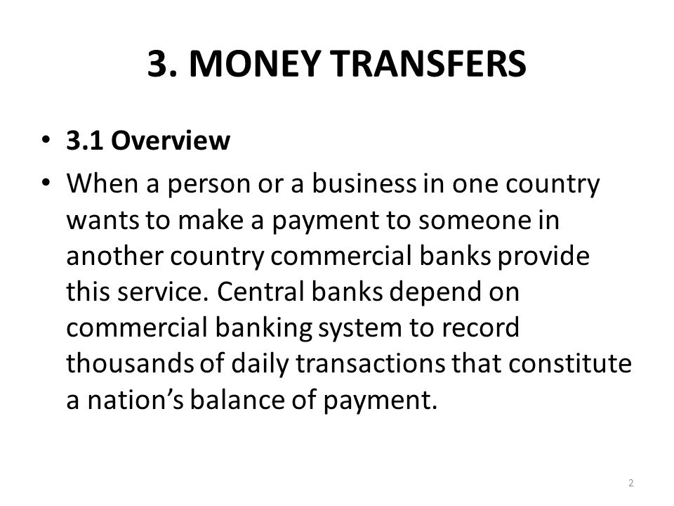 3.4.2Remittance by Teletransmission It is exactly the same as a remittance by airmail, except that the message is sent by means of a telegraphic or electronic communication system.
