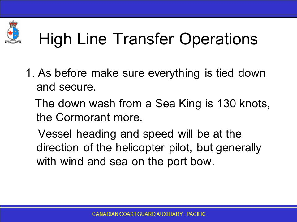 CANADIAN COAST GUARD AUXILIARY - PACIFIC High Line Transfer Operations 1.