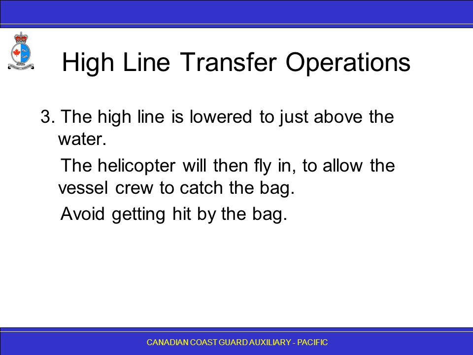 CANADIAN COAST GUARD AUXILIARY - PACIFIC High Line Transfer Operations 3.