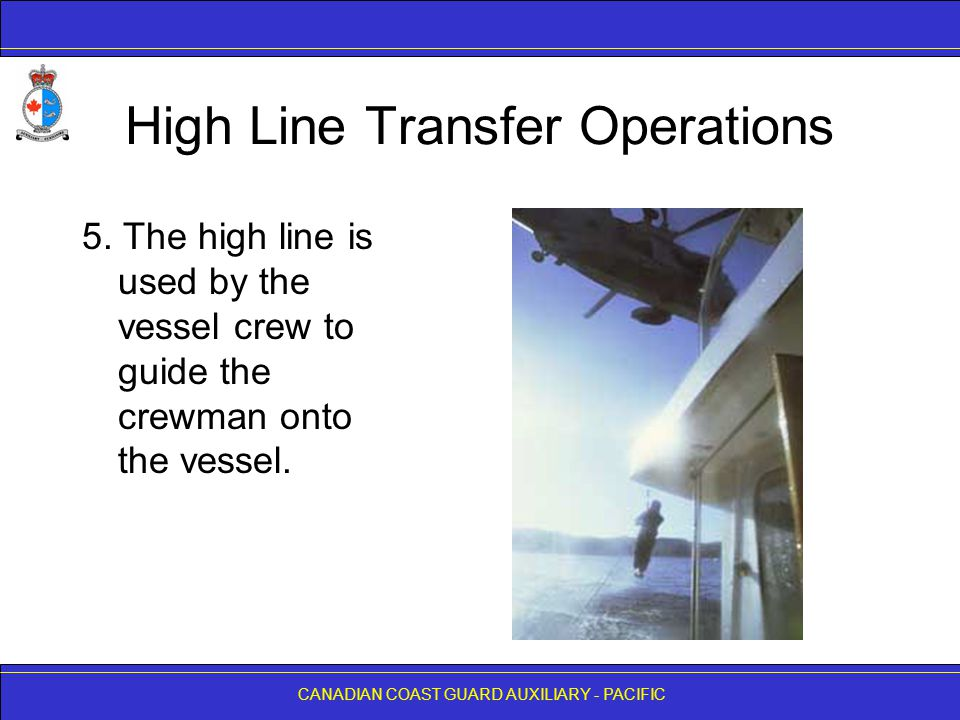 CANADIAN COAST GUARD AUXILIARY - PACIFIC High Line Transfer Operations 5.
