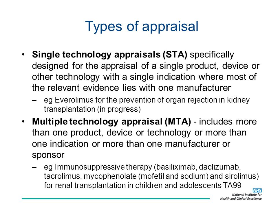 Technology appraisals Technology appraisal recommendations are based on a review of clinical and economic evidence.