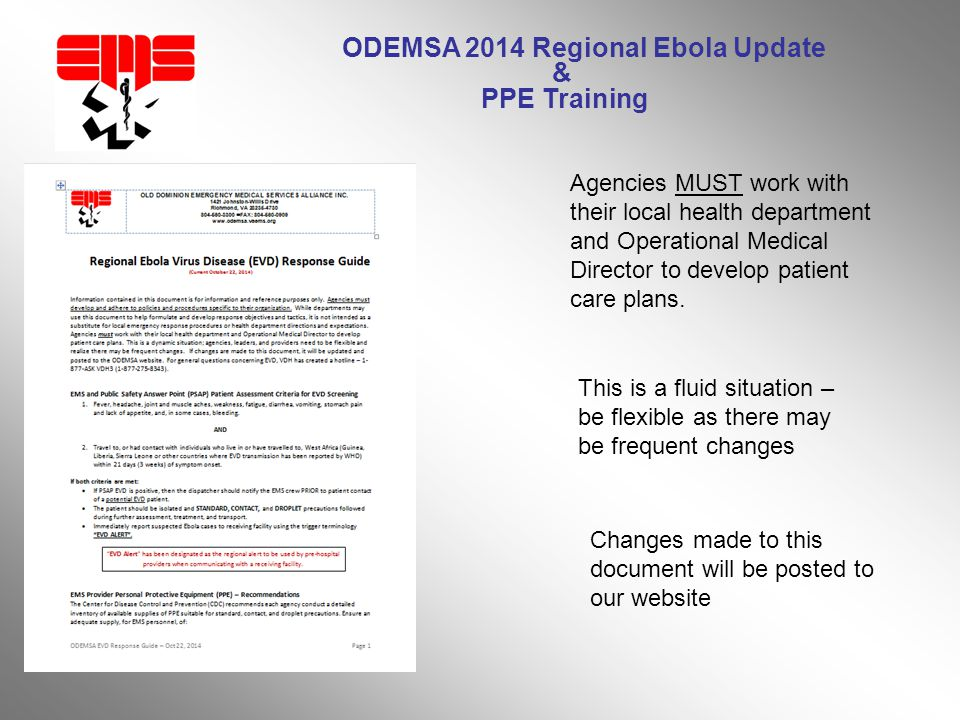 ODEMSA 2014 Regional Ebola Update & PPE Training Agencies MUST work with their local health department and Operational Medical Director to develop patient care plans.