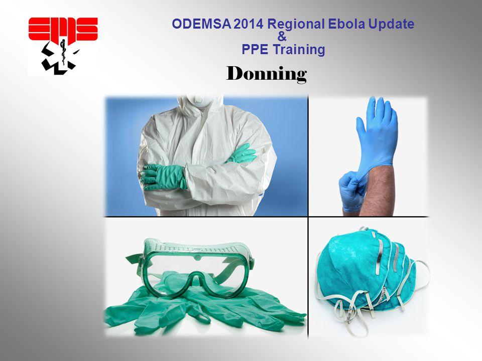 ODEMSA 2014 Regional Ebola Update & PPE Training Donning