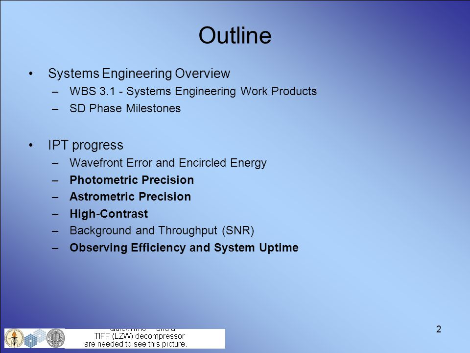 2 Outline Systems Engineering Overview –WBS 3.1 - Systems Engineering Work Products –SD Phase Milestones IPT progress –Wavefront Error and Encircled E