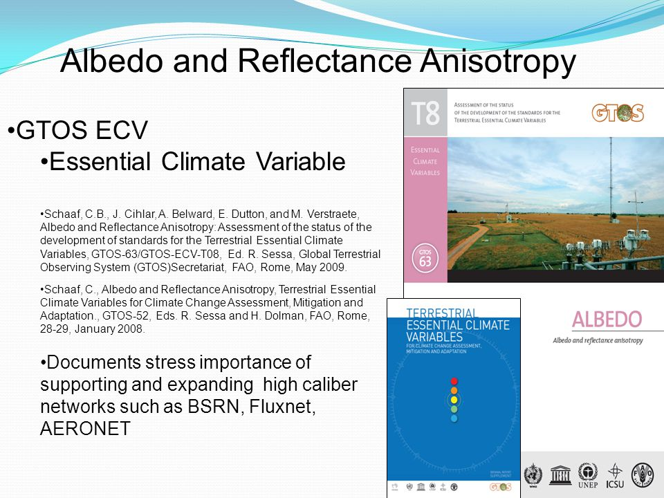 Albedo, NBAR, Reflectance Anisotropy Modelers have embraced the MODIS global products and current collaborators await the new global gap filled products CLM-CCSM (Lawrence and Chase, 2007) ECMWF (Morcrette et al., 2008) HadGEM-JULES (Houldcroft et al., 2009) GISS (Kiang,pers.com.) Support for derivative products MODIS land cover, phenology, cloud optical properties (Platnick), radiation/PAR (Liang) AATSR aerosol retrievals MERIS GLOBABLEDO albedo precursor (Muller) Surface structural quantities (Hill, Chopping) Landsat corrected reflectance, albedo (Gao/Masek/Shuai, Roy)