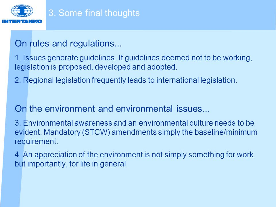 3. Some final thoughts On rules and regulations...
