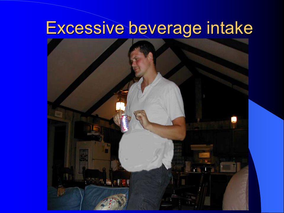 Excessive beverage intake