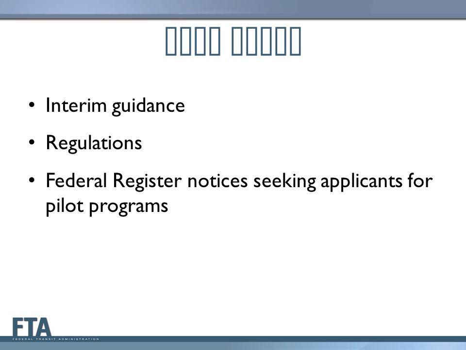 Next Steps Interim guidance Regulations Federal Register notices seeking applicants for pilot programs