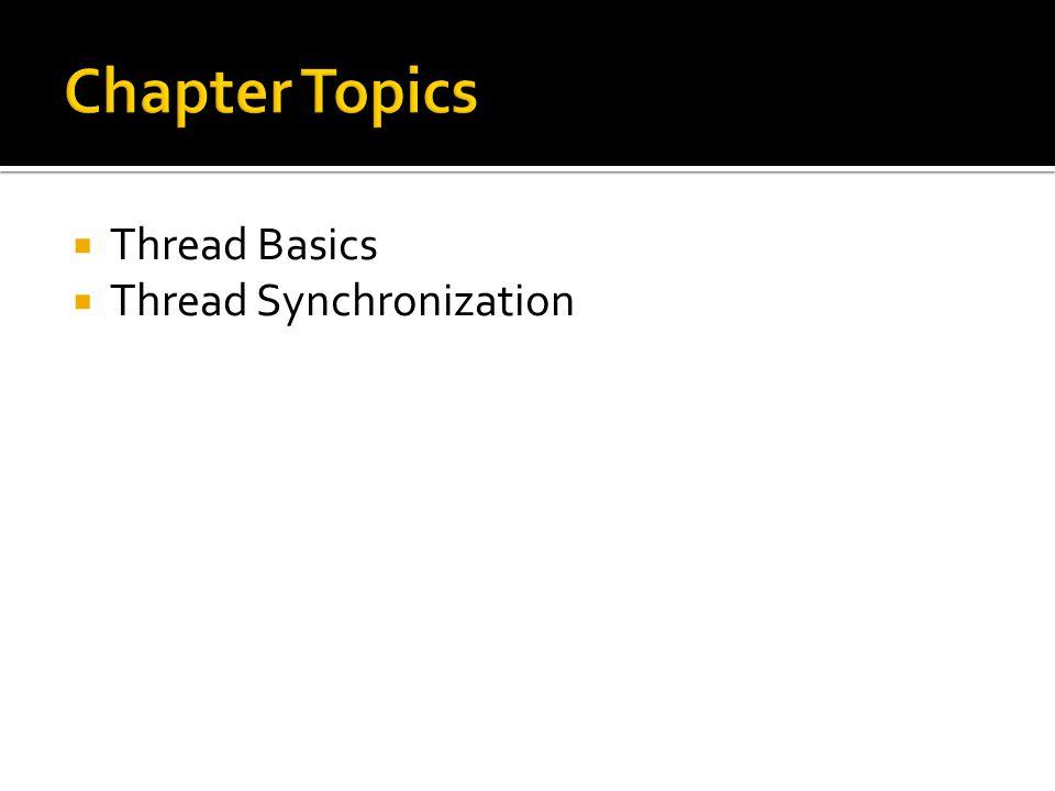  Thread Basics  Thread Synchronization