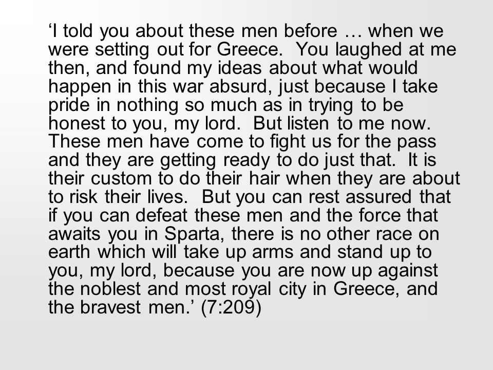 'I told you about these men before … when we were setting out for Greece.
