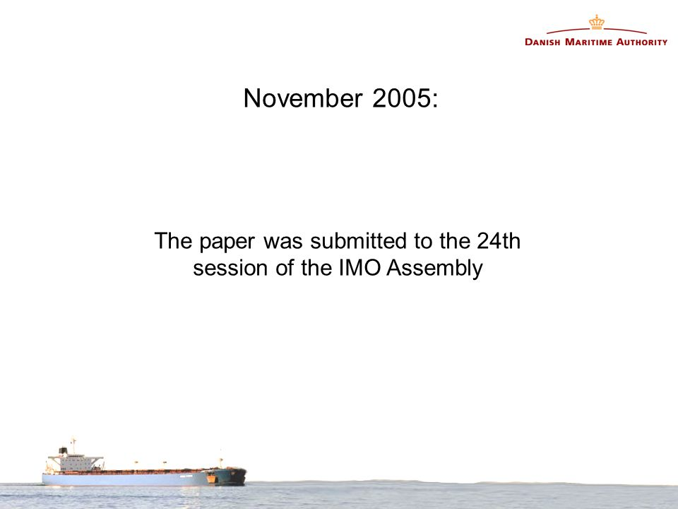 November 2005: The paper was submitted to the 24th session of the IMO Assembly