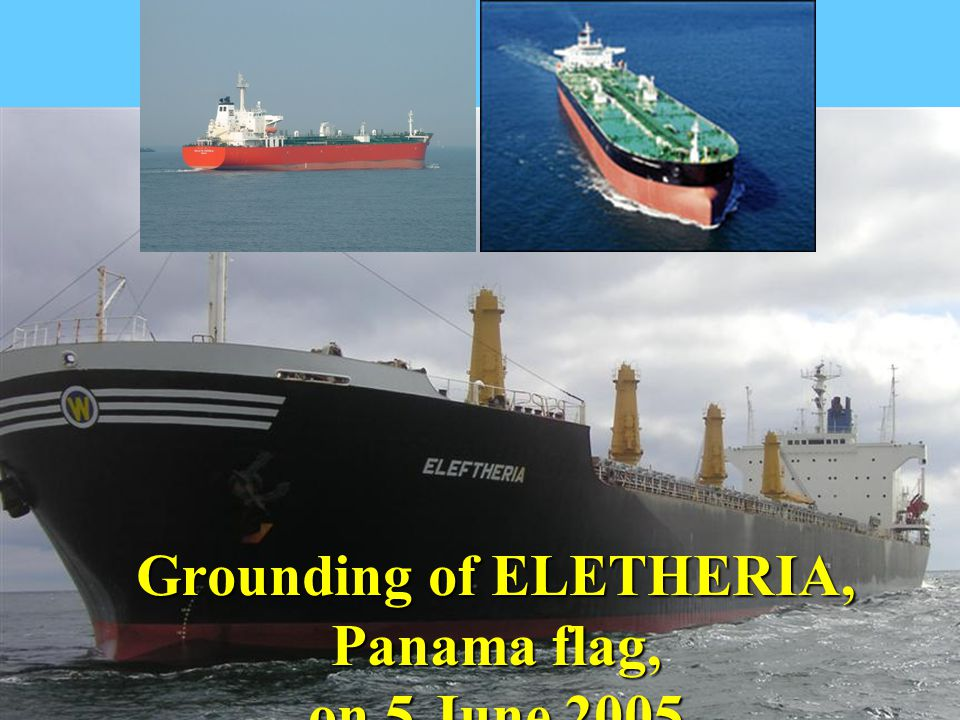 Grounding of ELETHERIA, Panama flag, on 5 June 2005