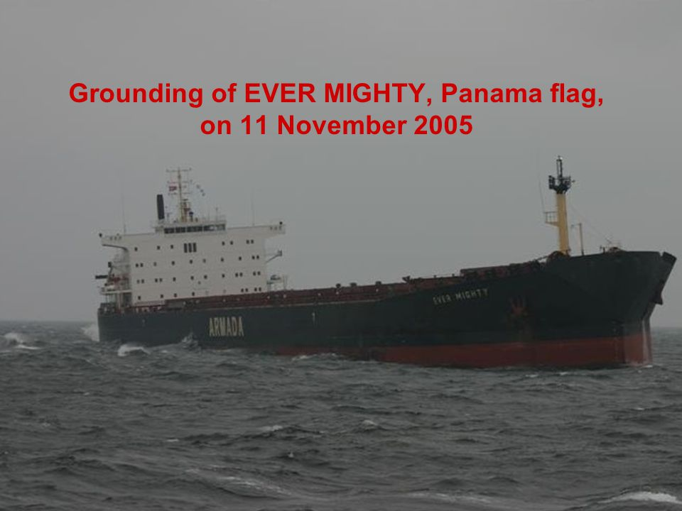 Grounding of EVER MIGHTY, Panama flag, on 11 November 2005