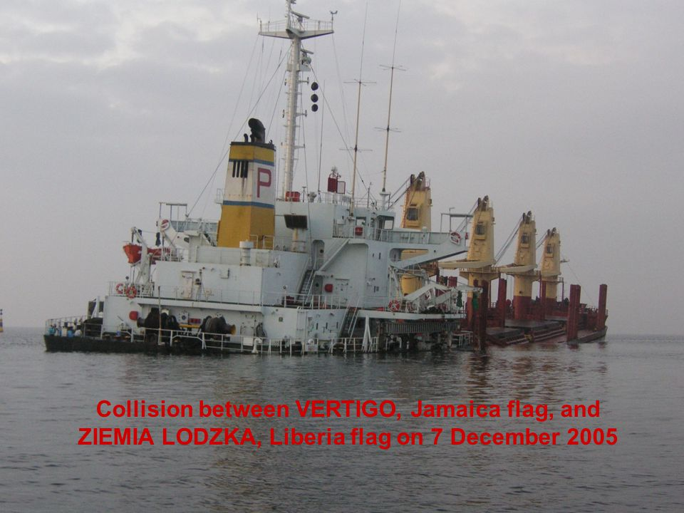 Collision between VERTIGO, Jamaica flag, and ZIEMIA LODZKA, Liberia flag on 7 December 2005