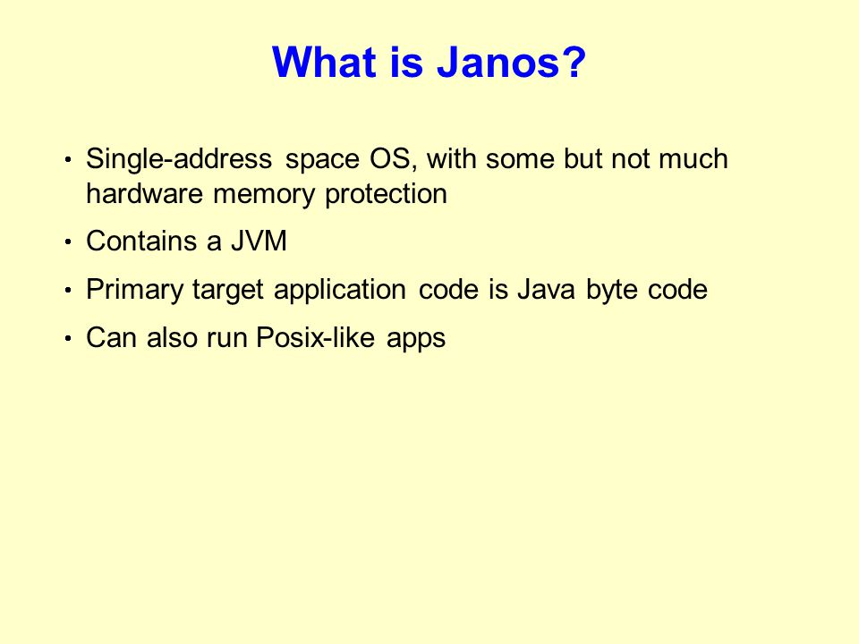 What is Janos.