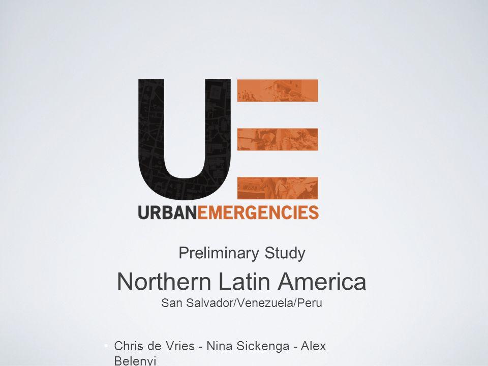 Preliminary Study Northern Latin America San Salvador/Venezuela/Peru Chris de Vries - Nina Sickenga - Alex Belenyi