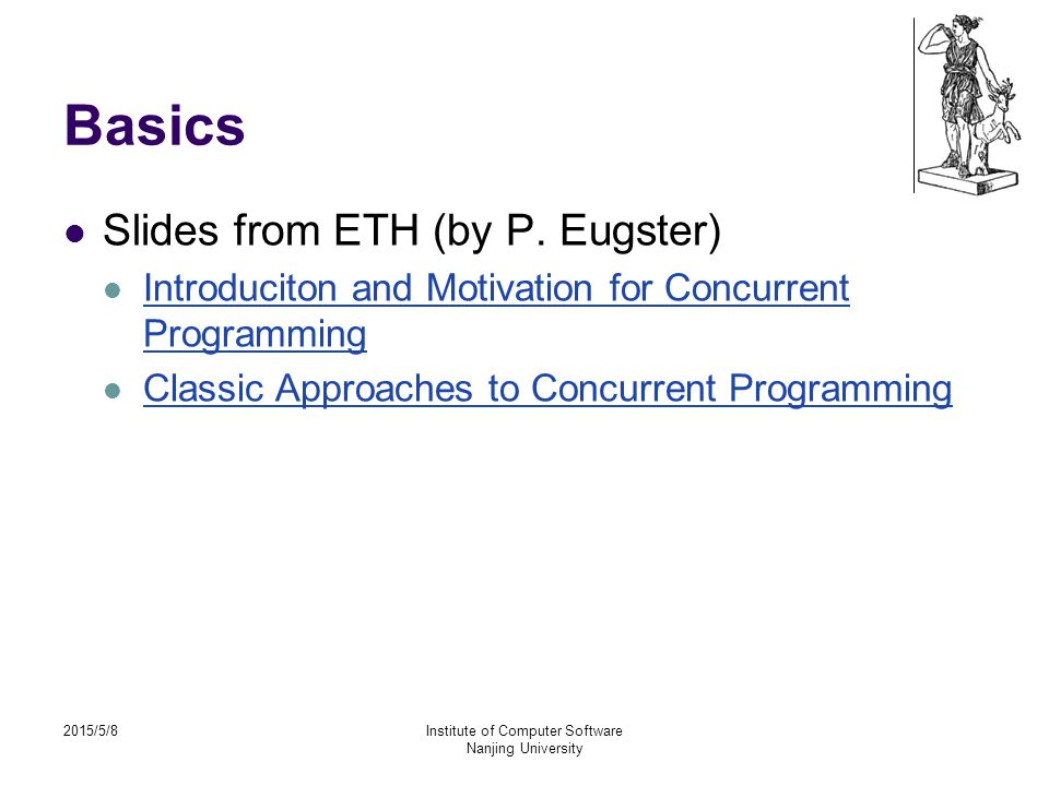 2015/5/8Institute of Computer Software Nanjing University Basics Slides from ETH (by P.