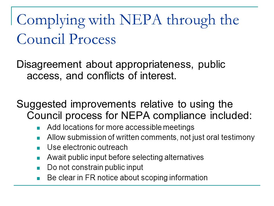 Complying with NEPA through the Council Process Disagreement about appropriateness, public access, and conflicts of interest.
