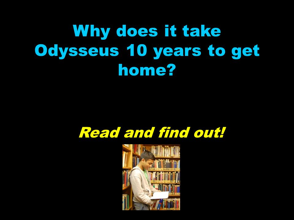 Why does it take Odysseus 10 years to get home? Read and find out!