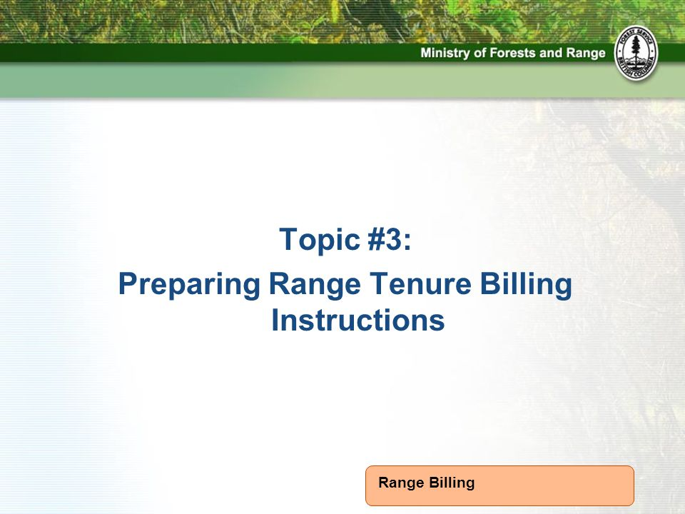 Range Billing Topic #3: Preparing Range Tenure Billing Instructions