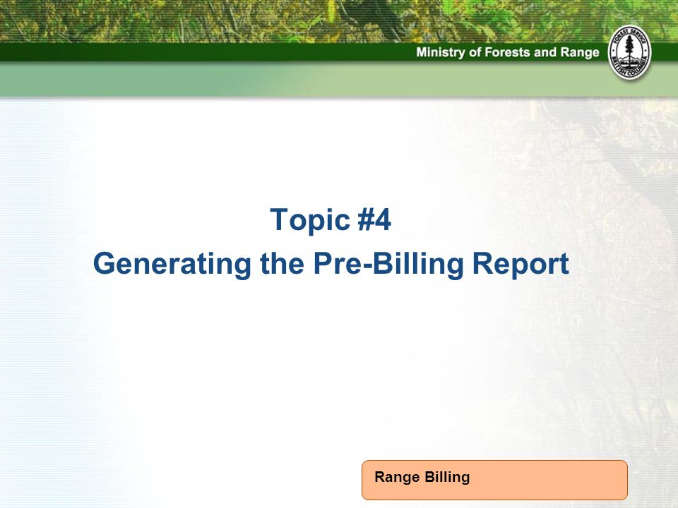 Range Billing Topic #4 Generating the Pre-Billing Report