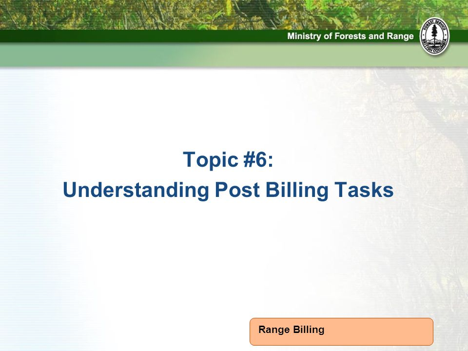 Range Billing Topic #6: Understanding Post Billing Tasks