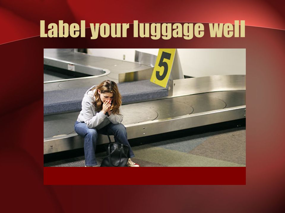 Label your luggage well
