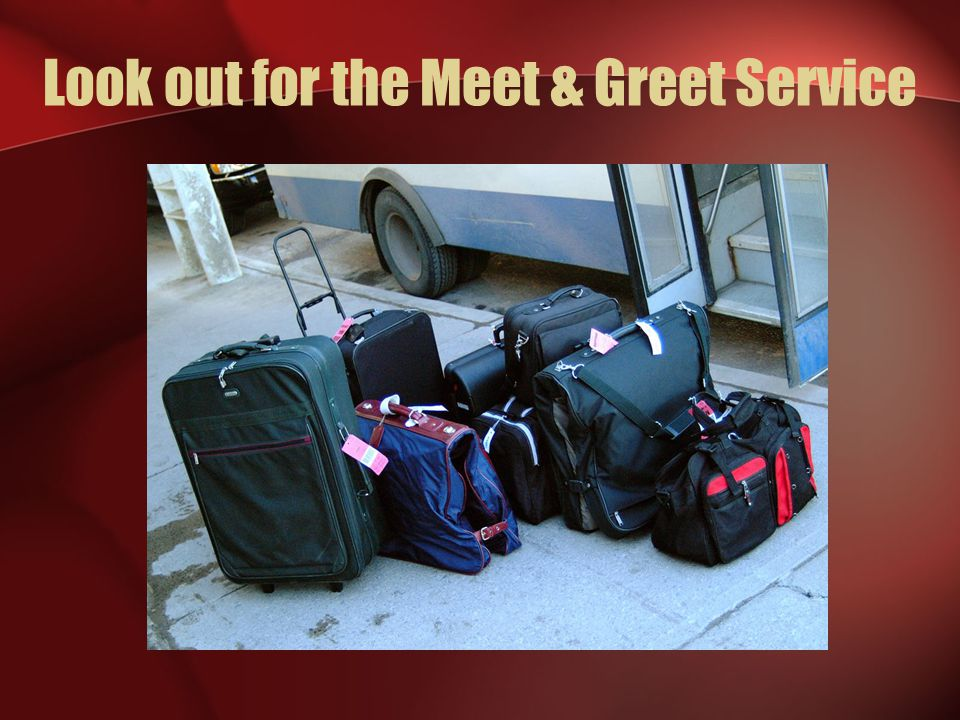 Look out for the Meet & Greet Service