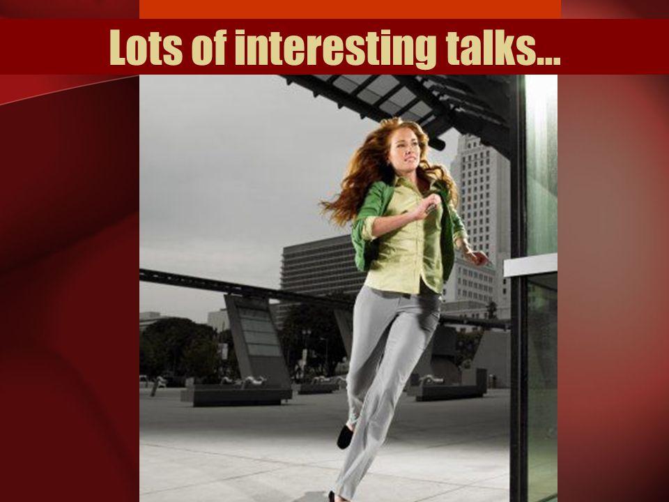 Lots of interesting talks…