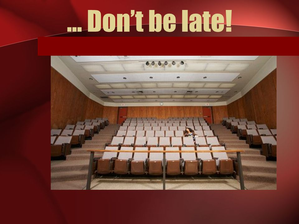 … Don't be late!
