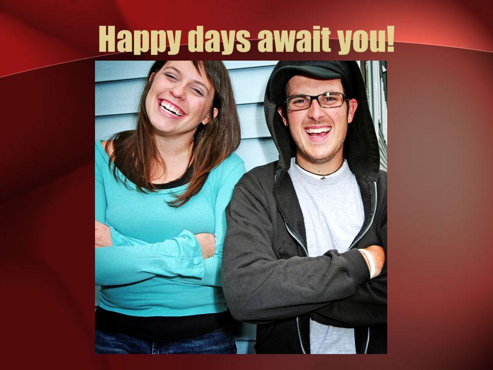 Happy days await you!