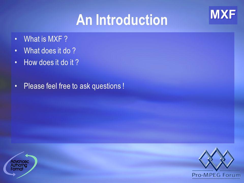 MXF What is MXF ?