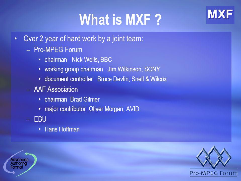 MXF What is MXF .