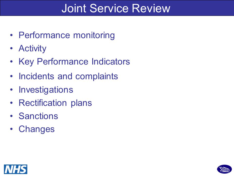 23 Joint Service Review Performance monitoring Activity Key Performance Indicators Incidents and complaints Investigations Rectification plans Sanctions Changes