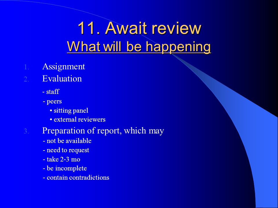 11. Await review What will be happening 1. Assignment 2.