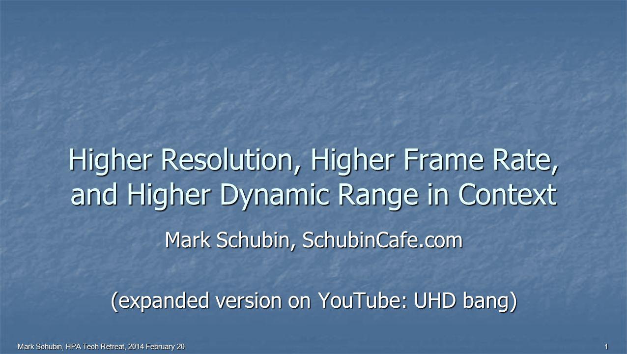 Mark Schubin, HPA Tech Retreat, 2014 February 2012 True HDR Even More contrast resolution
